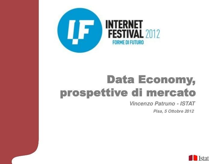 Data Economy,prospettive di mercato           Vincenzo Patruno - ISTAT                   Pisa, 5 Ottobre 2012
