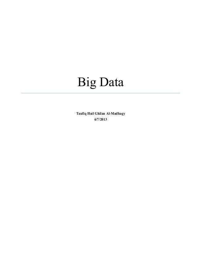 Big Data Taufiq Hail Ghilan Al-Madhagy 6/7/2013
