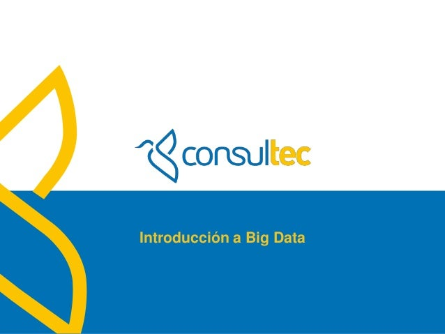 www.consultec.es Introducción a Big Data