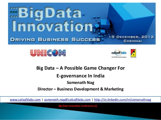 Big Data – A Possible Game Changer For                         E-governance In India                                 Somen...