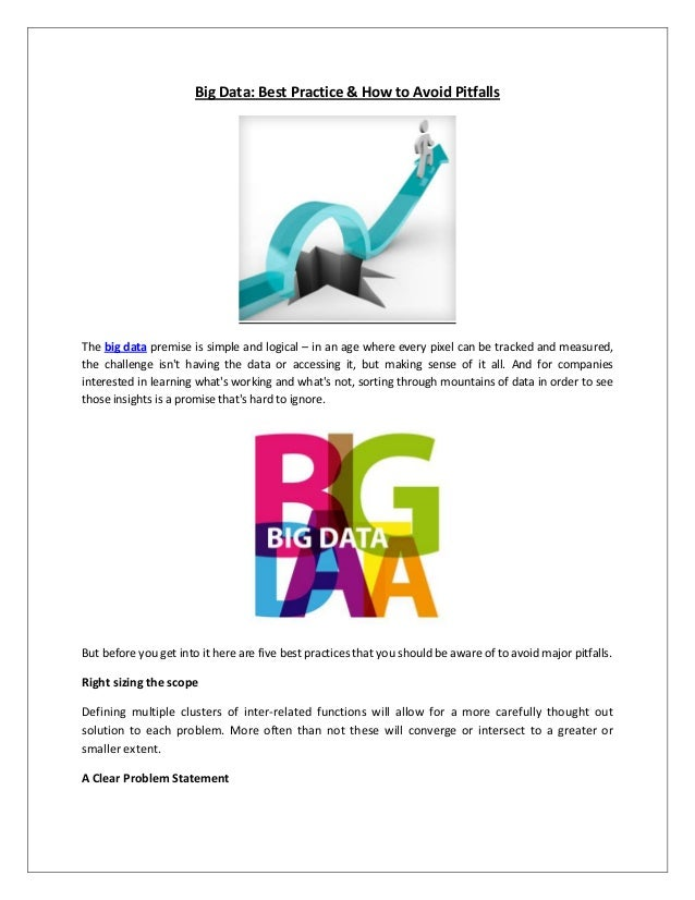 Big Data: Best Practice & How to Avoid Pitfalls The big data premise is simple and logical – in an age where every pixel c...