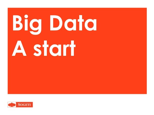 Big data introduction - Big Data from a Consulting perspective - Sogeti
