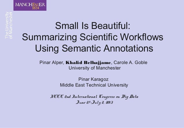 Small Is Beautiful:  Summarizing Scientific Workflows  Using Semantic Annotations. IEEE BigData Conference 2013