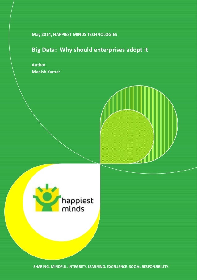 Whitepaper: Big Data: Why should enterprises adopt it - Happiest Minds