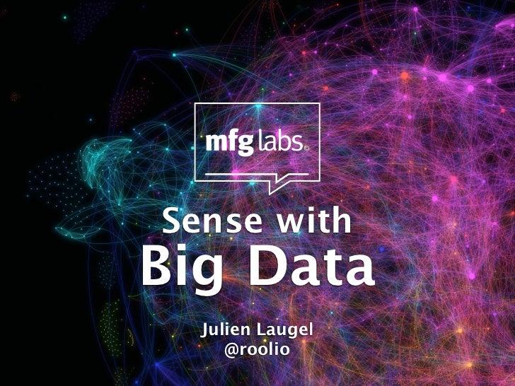 Sense withBig Data  Julien Laugel     @roolio