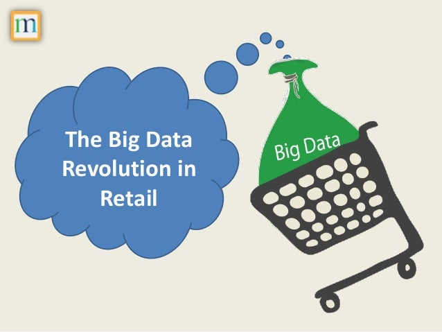The Big Data Revolution in Retail