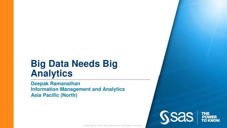 Big Data Needs BigAnalyticsDeepak RamanathanInformation Management and AnalyticsAsia Pacific (North)                    Co...