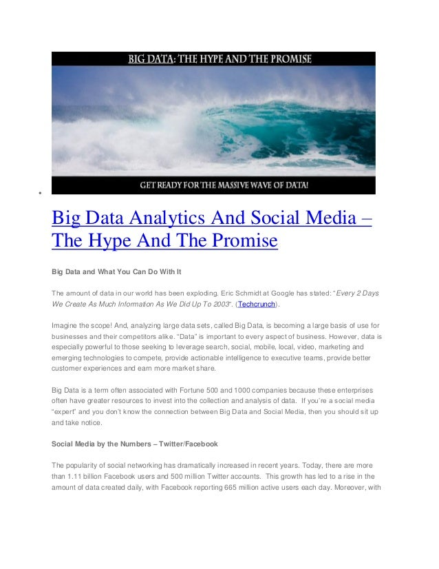  Big Data Analytics And Social Media – The Hype And The Promise Big Data and What You Can Do With It The amount of data i...