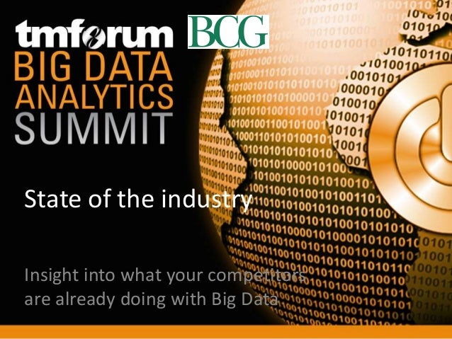 State of the industryInsight into what your competitorsare already doing with Big Data