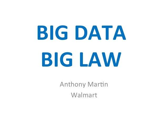BIG  DATA     BIG  LAW   Anthony  Mar+n   Walmart