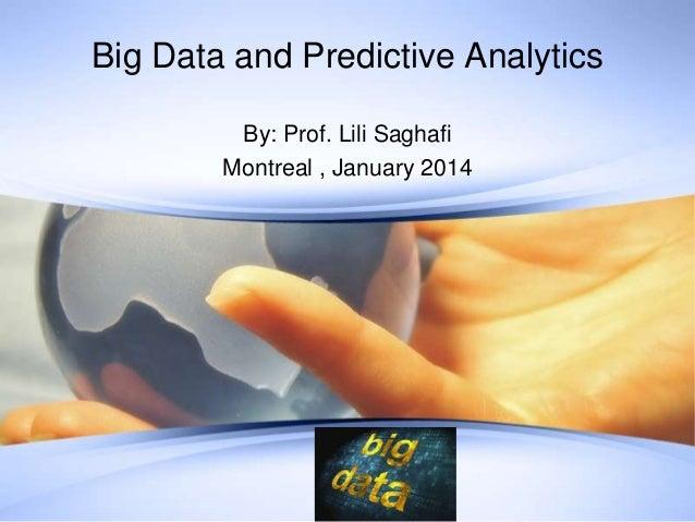 Big data and Predictive Analytics By : Professor Lili Saghafi