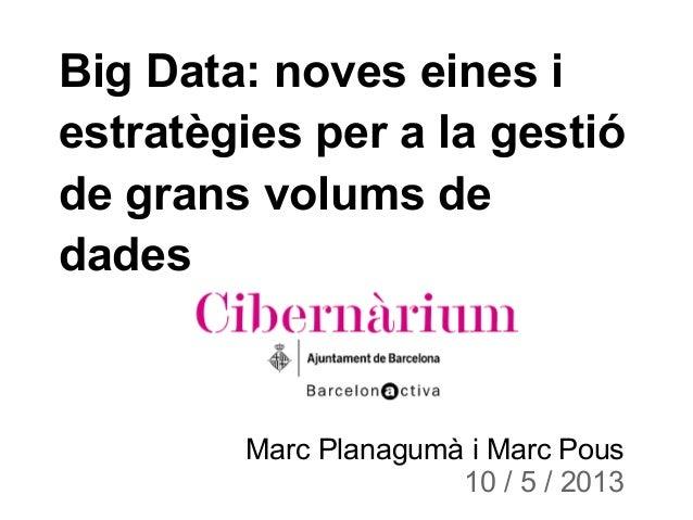 Big data Curs del Cibernarium de Barcelona 2013
