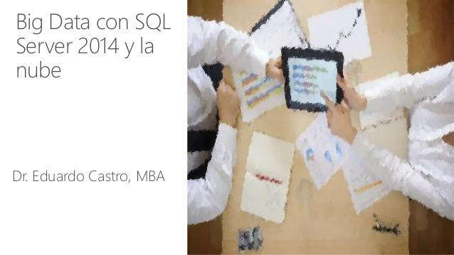 Big Data con Sql Server 2014 y la nube