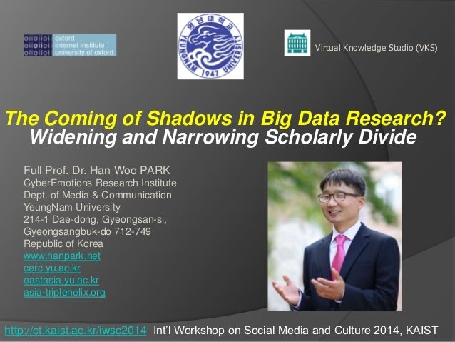 The Coming of Shadows in Big Data Research? Widening and Narrowing Scholarly Divide Virtual Knowledge Studio (VKS) Full Pr...