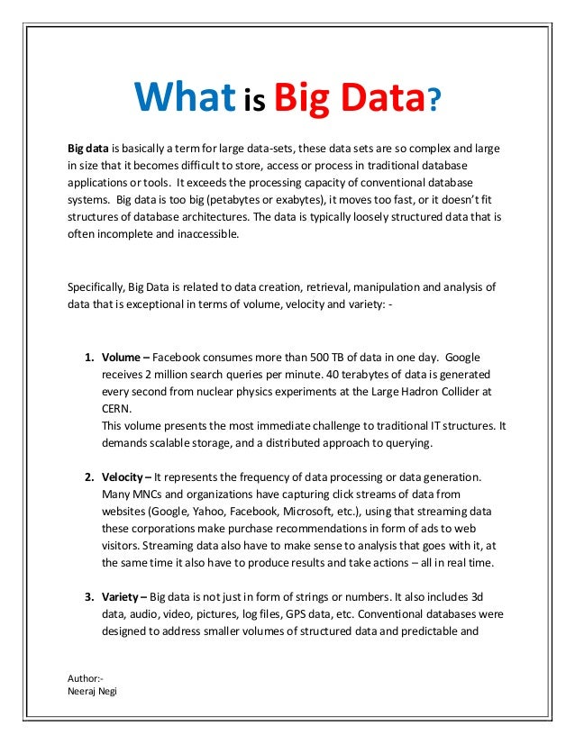 Author:- Neeraj Negi What is Big Data? Big data is basically a term for large data-sets, these data sets are so complex an...