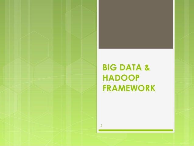 BIG DATA & HADOOP FRAMEWORK  1