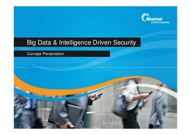 Big Data & Intelligence Driven Security Concept Presentation