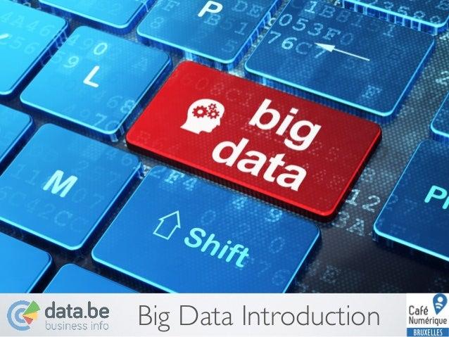 Big Data introduction - Café Numérique Bruxelles