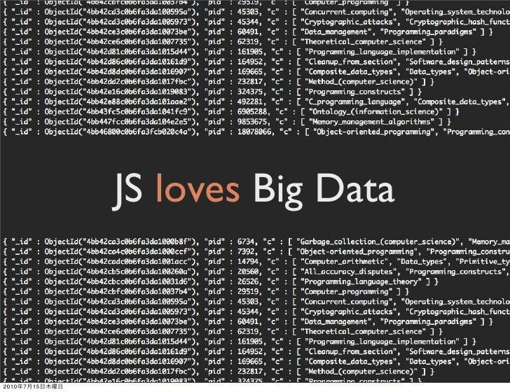 Big Data loves JS