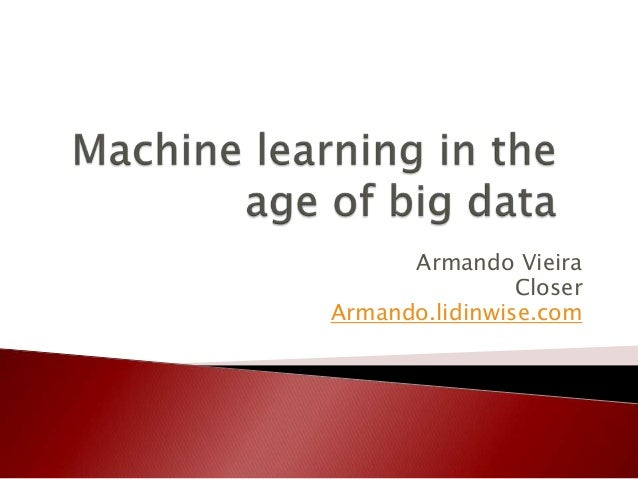 machine learning in the age of big data: new approaches and business applications