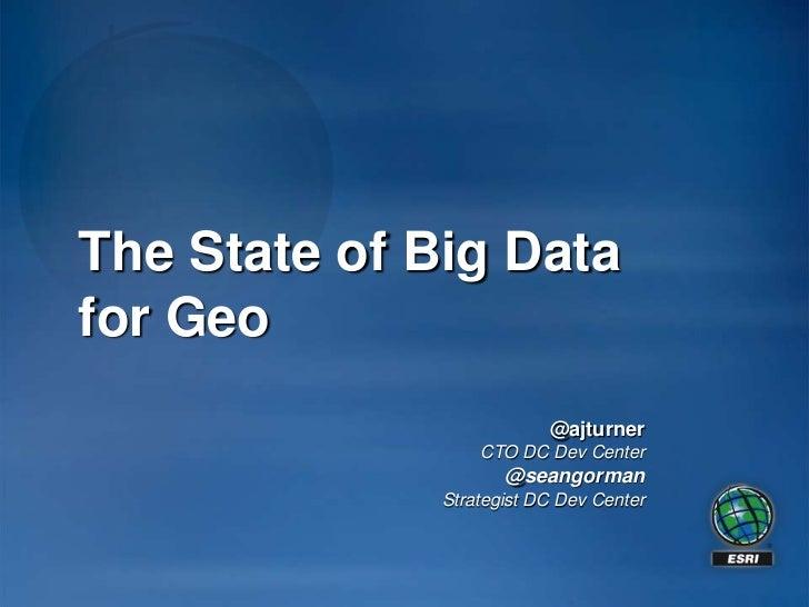 The State of Big Data for Geo - ESRI Big Data Meetup