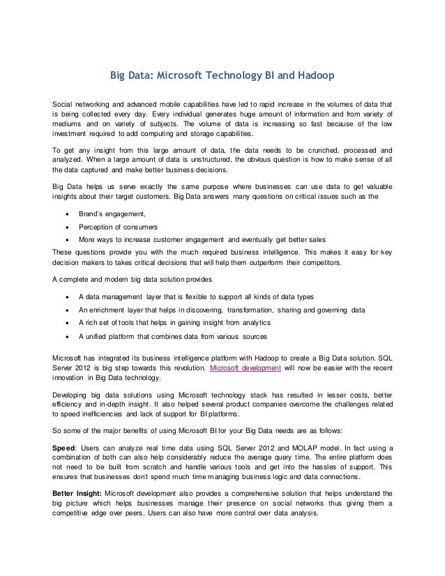 Big Data: Microsoft Technology BI and HadoopSocial networking and advanced mobile capabilities have led to rapid increase ...