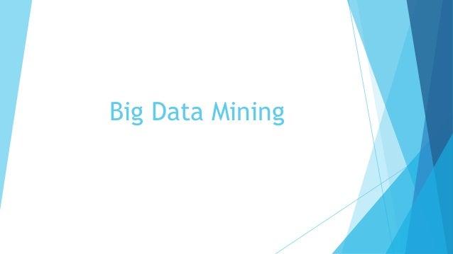 Big data mining
