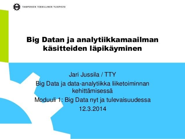 Big datan ja analytiikkamaailman käsitteiden läpikäyminen