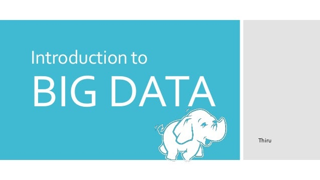 Introduction toBIG DATA                  Thiru