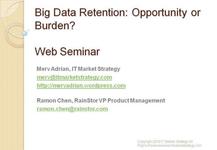 Big Data Retention Opportunity or Burden? - Featuring Merv Adrian July 2010