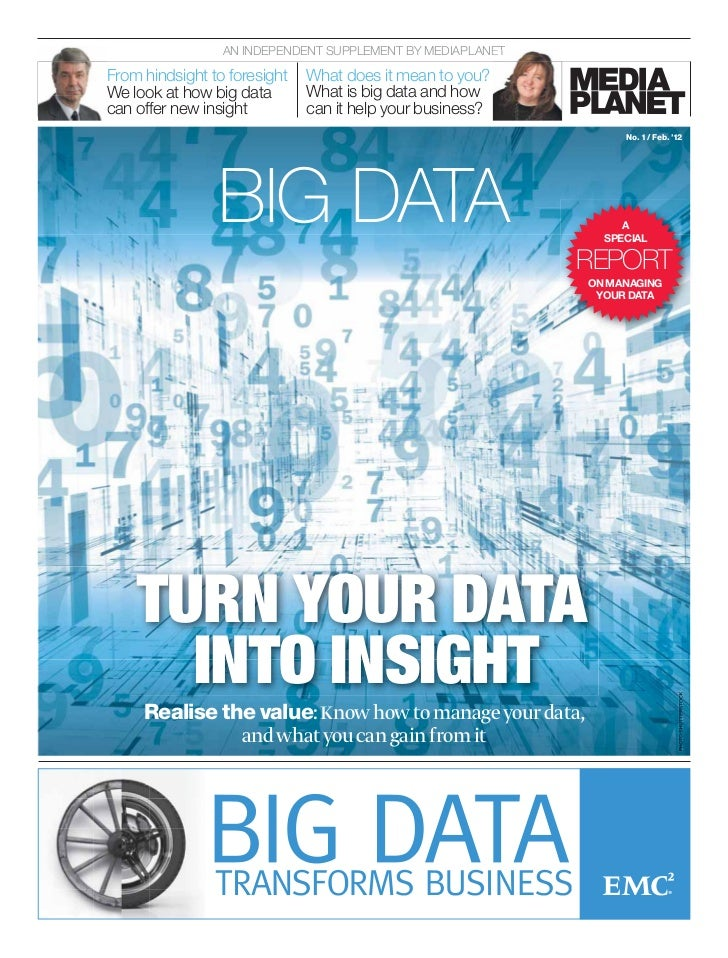 AN INDEPENDENT SUPPLEMENT BY MEDIAPLANETFrom hindsight to foresight   What does it mean to you?We look at how big data    ...