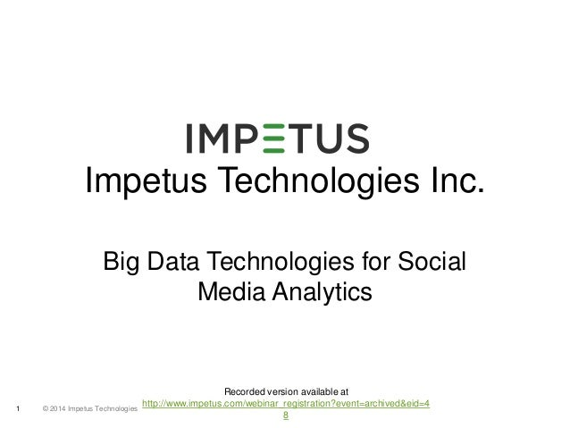 Big Data Technologies for Social Media Analytics- Impetus Webinar