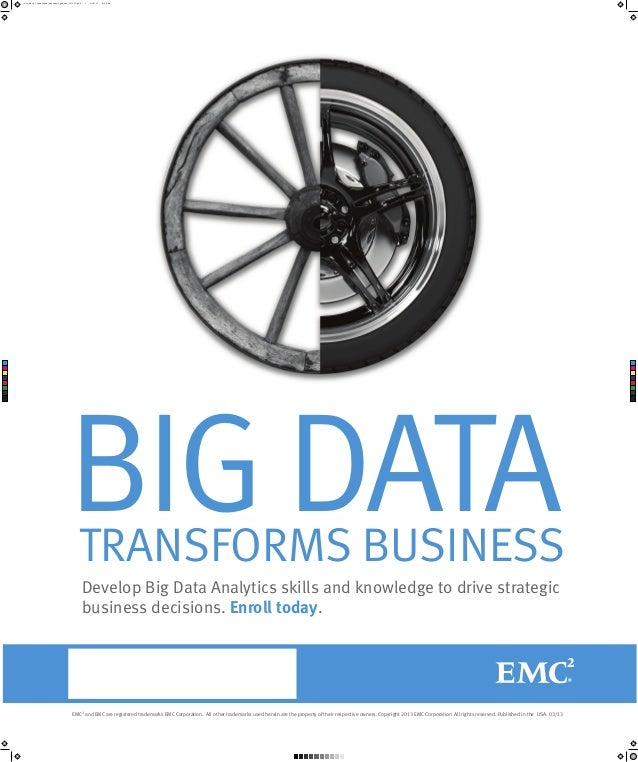 big_data_transforms_business_poster_031213.pdf  1  3/12/13  8:22 AM  C  M  Y  CM  MY  CY  CMY  K  BIG DATA  TRANSFORMS BUS...