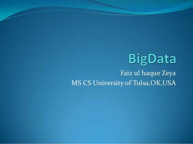 Faiz ul haque Zeya MS CS University of Tulsa,OK,USA