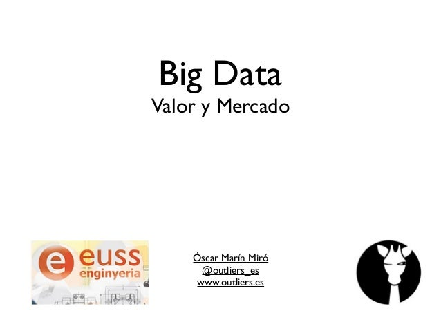 Big data: Valor y Mercado: Escola Universitària Salesians de Sarrià - UAB