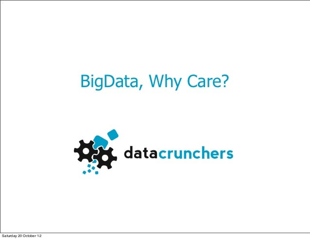 Big data, why care