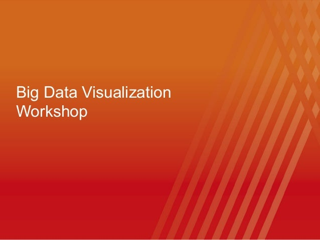 Big data visualisation workshop, 5 Dec. 2012