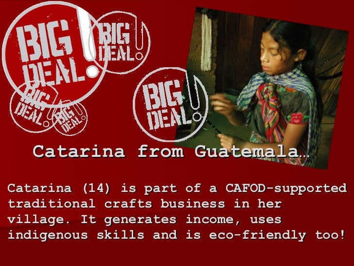 Catarina (14) is part of a CAFOD-supported traditional crafts business in her village. It generates income, uses indigenou...