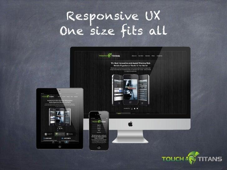 Responsive UXOne size fits all