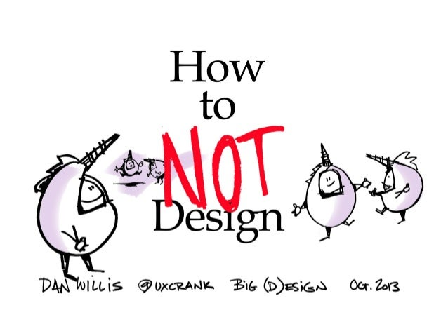 How to NOT Design
