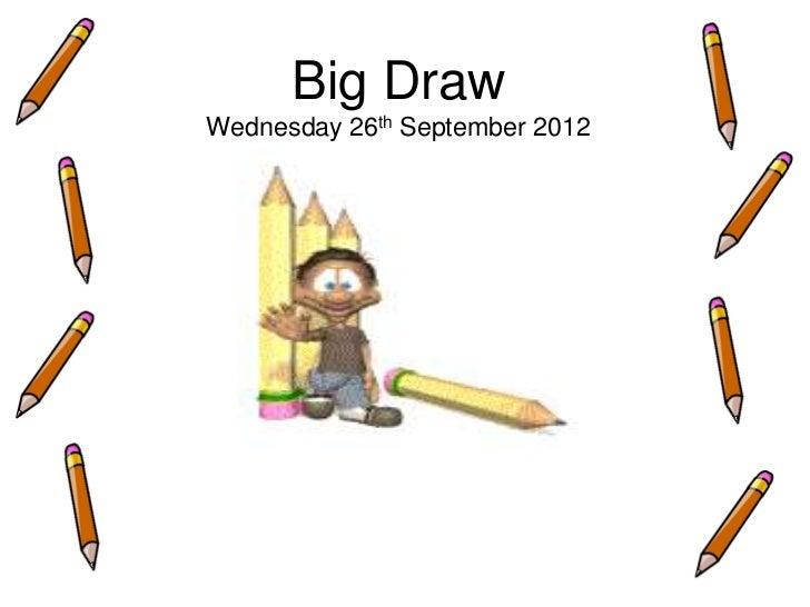 Big draw powerpoint