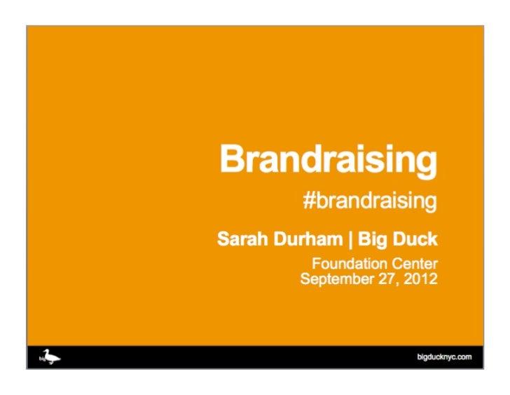 #brandraising@bigducksarah@bigduck