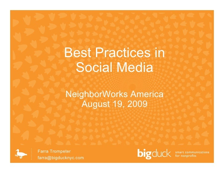 Best Practices in             Social Media             NeighborWorks America                August 19, 2009     Farra Trom...