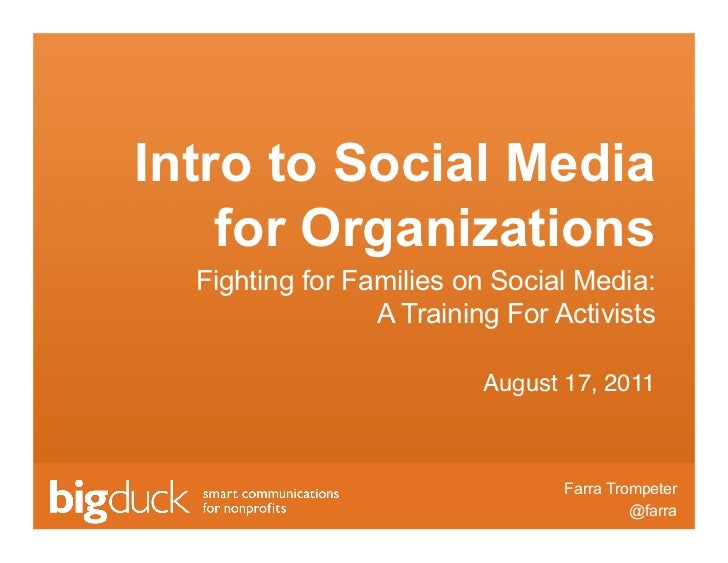 Intro to Social Media    for Organizations  Fighting for Families on Social Media:                 A Training For Activist...