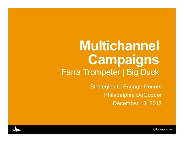 Multichannel     CampaignsFarra Trompeter | Big Duck       Strategies to Engage Donors             Philadelphia DoGooder  ...