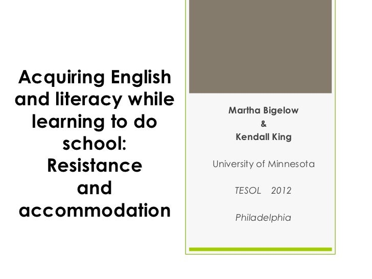 Acquiring Englishand literacy while      Martha Bigelow learning to do               &                         Kendall Kin...