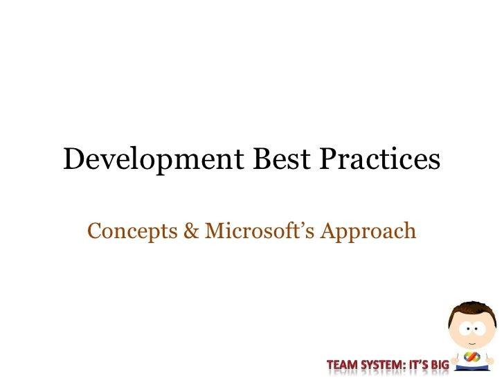 Development Best Practices   Concepts & Microsoft's Approach
