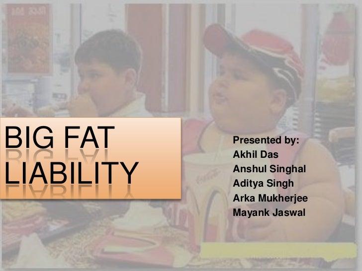 Big fat liability