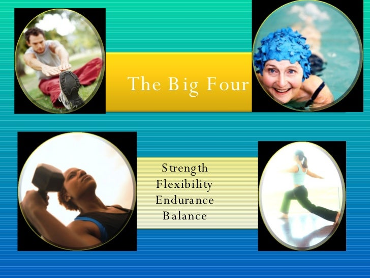 Strength Flexibility Endurance Balance The Big Four