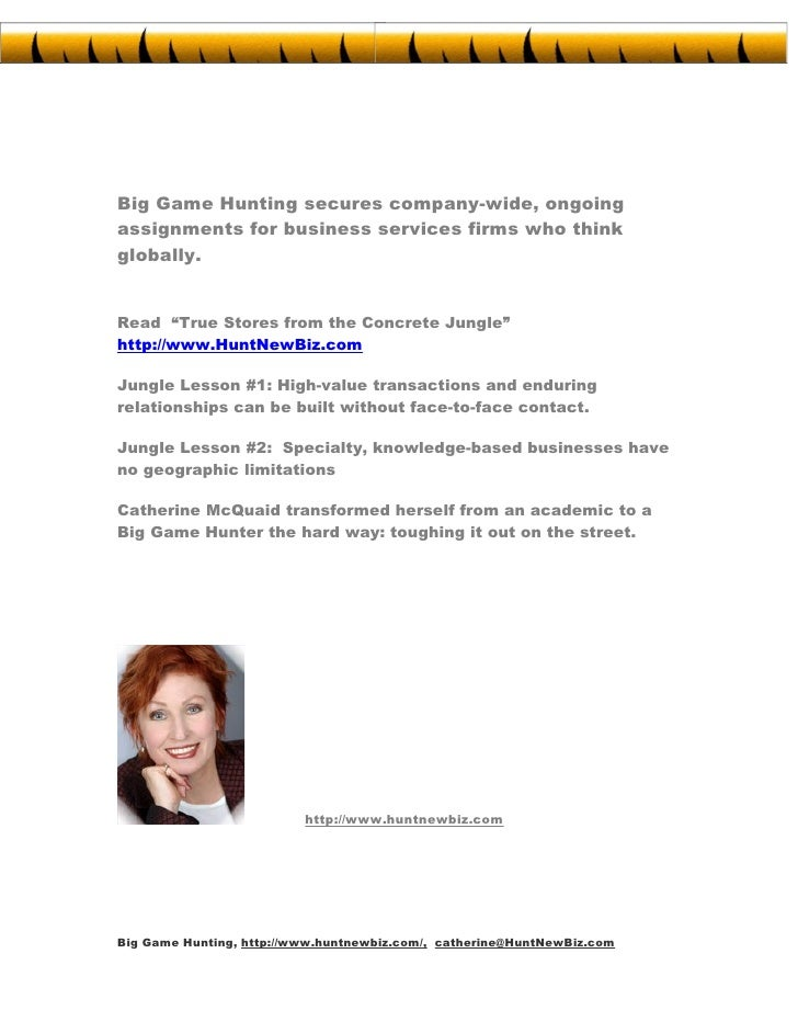Big Game Hunting secures company-wide, ongoing assignments for business services firms who think globally.   Catherine McQ...